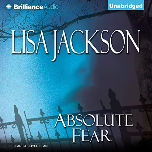Absolute Fear                   By:                                                                                                                                 Lisa Jackson                               Narrated by:                                                                                                                                 Joyce Bean                      Length: 14 hrs and 10 mins     224 ratings     Overall 4.3