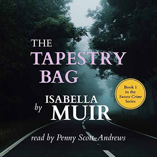 The Tapestry Bag: A Sussex Crime, Full of Twists and Turns cover art