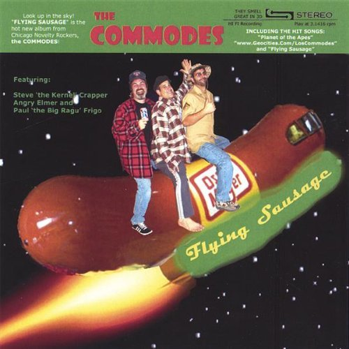 Flying Sausage by Commodes