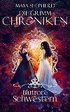Blutrote Schwestern (Die Grimm-Chroniken 21)