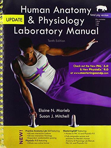 Human Anatomy & Physiology Laboratory Manual, Fetal Pig Version, Update (10th Edition) (The Benjamin Cummings Series in