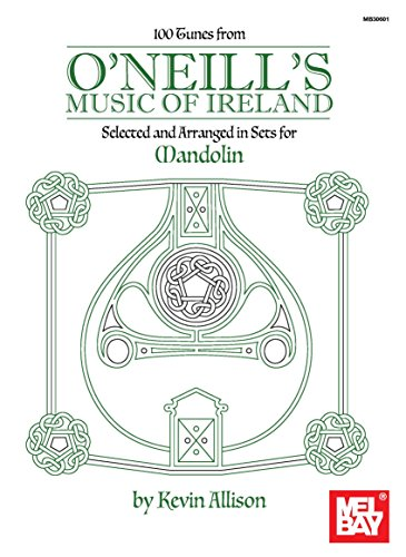 100 Tunes from O'Neill's Music of Ireland: Selected and Arranged in Sets for Mandolin