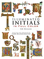 Illuminated Initials in Full Color: 548 Designs (Dover Pictorial Archive)