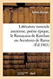 Littérature tamoule ancienne, poésie épique, le Ramayana de Kamban ou Aventures de Rama - Septième incarnation de Vichnu