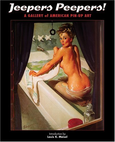 Jeepers Peepers: Gallery of American Pin-up Art (Graphic Art) by Louis K. Meisel (24-Jul-2006) Paperback