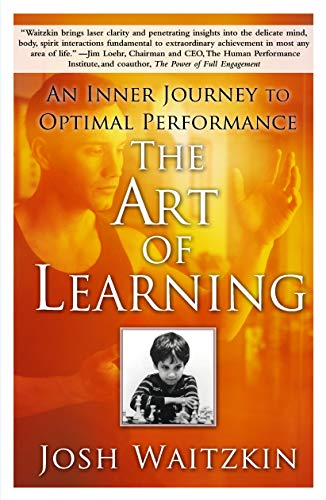 Compare Textbook Prices for The Art of Learning: An Inner Journey to Optimal Performance 37102nd Edition ISBN 0884241239630 by Waitzkin, Josh