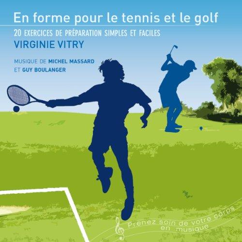 Couverture de En forme pour le tennis et le golf. 20 exercices de préparation simples et faciles