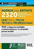Concorso Agenzia delle entrate. 2320 Funzionari amministrativo-tributari. Quiz per la prova tecnico-professionale. Con software di simulazione