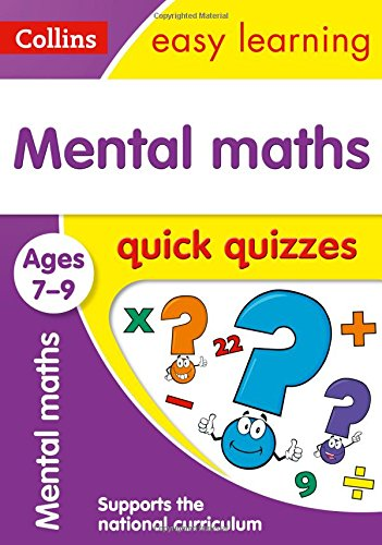 Mental Maths Quick Quizzes Ages 7-9: Ideal for home learning (Collins Easy Learning KS2)