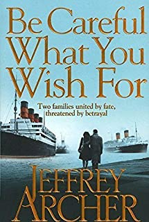 Be Careful What You Wish for by Jeffrey Archer, 2014