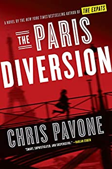 The Paris Diversion: A novel by the New York Times bestselling author of The Expats by [Chris Pavone]