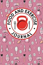 Food and Exercise Journal: Daily Food Diary, Food Diary Template, Food And Exercise Log, Food Tracking Journal (Volume 94)