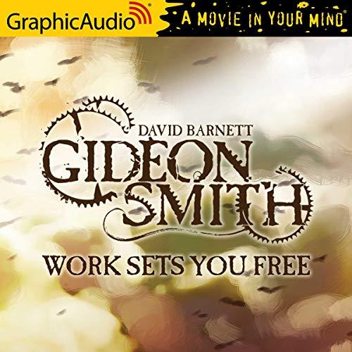 Couverture de Work Sets You Free [Dramatized Adaptation]