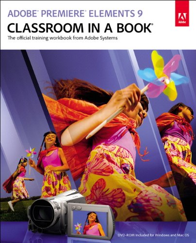 Adobe Premiere Elements 9 Classroom in a Book (English Edition)