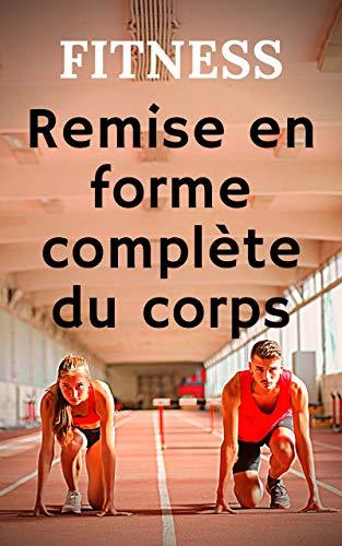 FITNESS: Remise en forme complète du corps (French Edition)