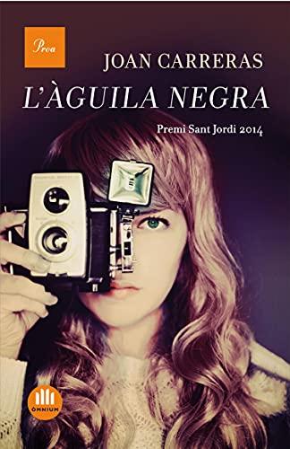 L'àguila negra: Premi Sant Jordi 2014 (A TOT VENT-TELA) (Catalan Edition)