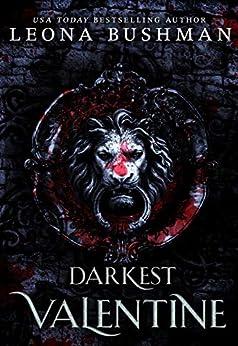 Darkest Valentine by [Leona Bushman]