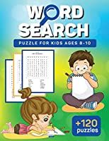 Word Search Puzzle for kids ages 8-10: Practice Spelling, Learn Vocabulary, and Improve Reading Skills With +120 Puzzles Crossword puzzles for kids ages 6-8 Kids Large Print Word Search