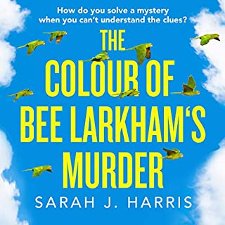 The Colour of Bee Larkham's Murder                   By:                                                                                                                                 Sarah J. Harris                               Narrated by:                                                                                                                                 Huw Parmenter                      Length: 11 hrs and 51 mins     8 ratings     Overall 4.1