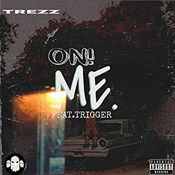 On Me (feat Trigger)