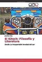 El Kitsch: Filosofía y Literatura: Desde La insoportable levedad del ser (Spanish Edition)