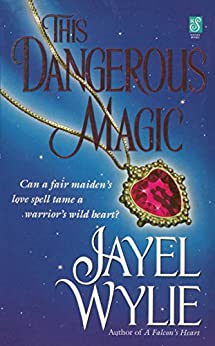 This Dangerous Magic by [Jayel Wylie]