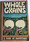 Whole Grains: A Book of Quotations