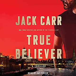 True Believer     A Novel (Terminal List, Book 2)              By:                                                                                                                                 Jack Carr                               Narrated by:                                                                                                                                 Ray Porter                      Length: 12 hrs     Not rated yet     Overall 0.0