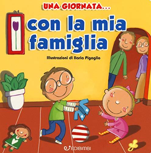 Una giornata... con la mia famiglia. Ediz. a colori