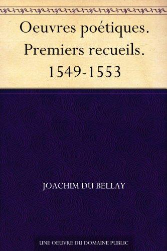 Oeuvres poétiques. Premiers recueils. 1549-1553