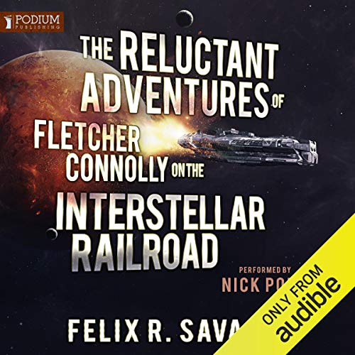 The Reluctant Adventures of Fletcher Connolly on the Interstellar Railroad Titelbild