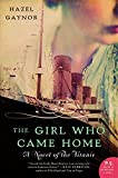 The Girl Who Came Home: A Novel of the Titanic (P.S.)