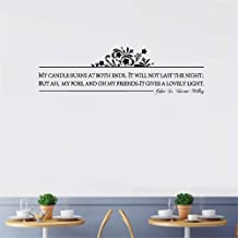 SHGYFE Vinly Art Decal Words Quotes My Candle Burns at Both Ends It Will Not Last The Night But Ah My Foes and Oh My Friends Wall Sticker for Living Room