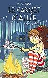 Le carnet d'Allie - Le camp d'été : Le camp d'été