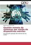 Gestión remota de sistemas por medio de dispositivos móviles: Un pequeño ejemplo del internet de las cosas