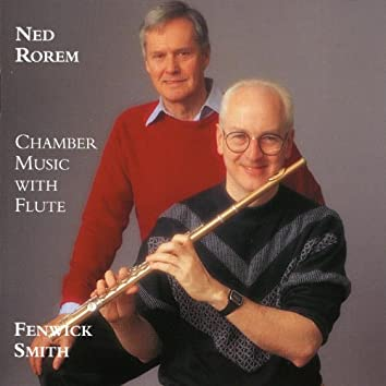 Ned Rorem, Chamber Music with Flute, Trio, Book of hours