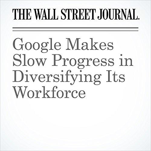 Google Makes Slow Progress in Diversifying Its Workforce cover art