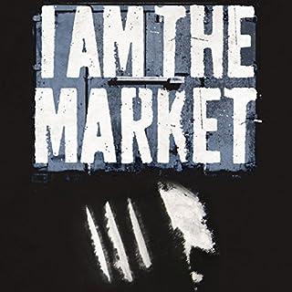 I Am the Market cover art
