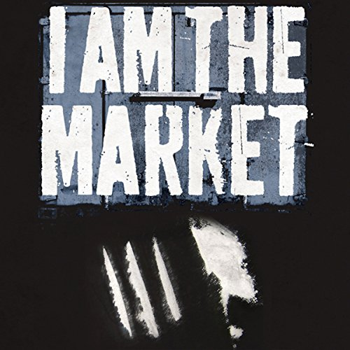 I Am the Market audiobook cover art