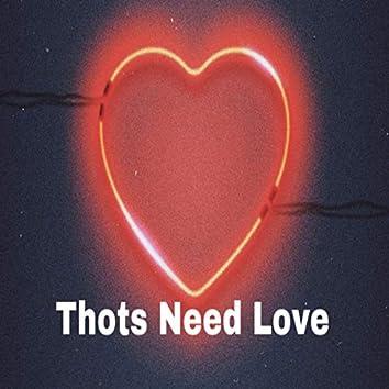 Thots Need Love
