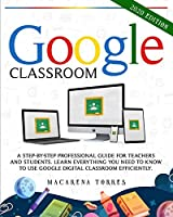 Google Classroom: A step-by-step professional guide for teachers and students. Learn everything you need to know to use google digital classroom efficiently.