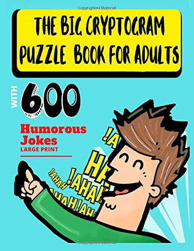 The Big Cryptogram Puzzle Book for Adults: with 600 Humorous Jokes (Large print)
