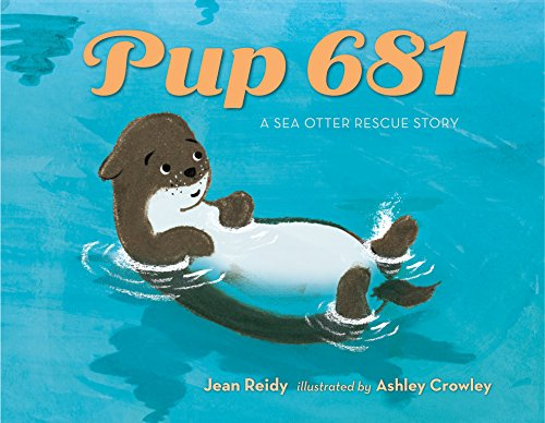Pup 681: A Sea Otter Rescue Story (English Edition)