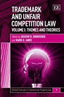 Trademark and Unfair Competition Law (Critical Concepts in Intellectual Property Law)