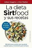 La Dieta Sirtfood y sus Recetas (Salud y vida natural)