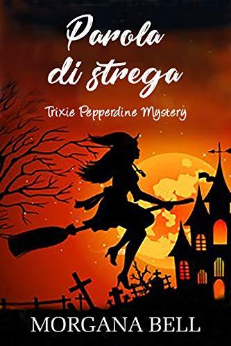 Parola di strega: Trixie Pepperdine Mystery