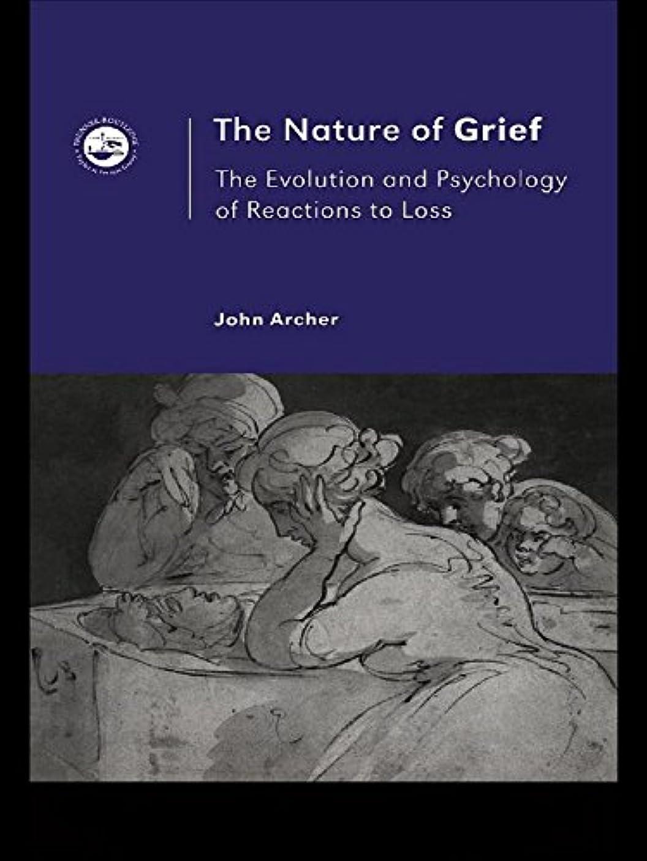 バナー承認する高いThe Nature of Grief: The Evolution and Psychology of Reactions to Loss (English Edition)