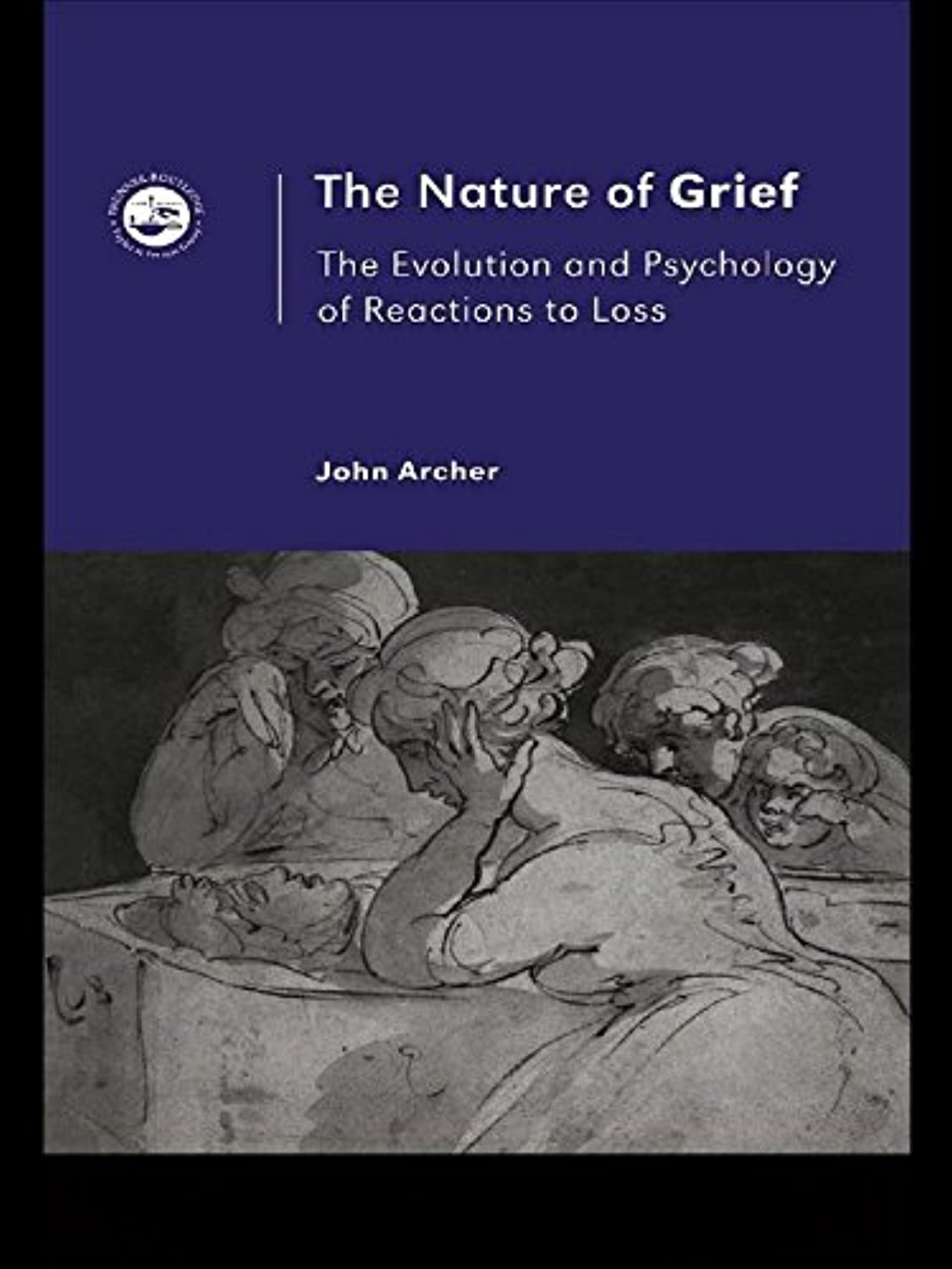 The Nature of Grief: The Evolution and Psychology of Reactions to Loss (English Edition)