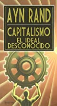 CAPITALISMO, EL IDEAL DESCONOCIDO (Spanish Edition)