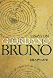Essays on Giordano Bruno - Hilary Gatti